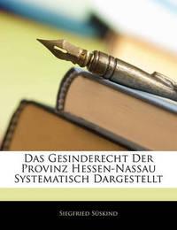 Das Gesinderecht Der Provinz Hessen-Nassau Systematisch Dargestellt by Siegfried Sskind image