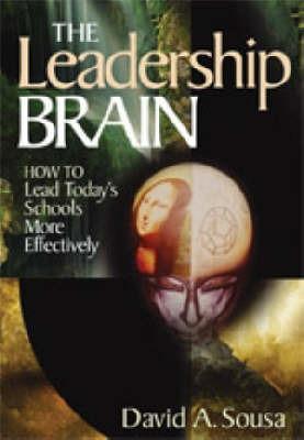 The Leadership Brain by David A. Sousa