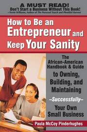 How to be an Entrepreneur and Keep Your Sanity by Paula McCoy-Pinderhughes