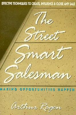 Street Smart Salesman: Making Opportunities Happen by Arthur Rogen image