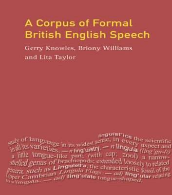 A Corpus of Formal British English Speech by Gerry Knowles