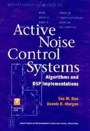 Active Noise Control Systems: Algorithms and DSP Implementations by Dennis R. Morgan image