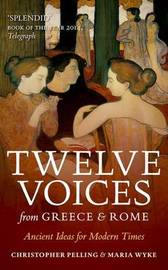 Twelve Voices from Greece and Rome by Christopher Pelling