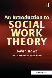An Introduction to Social Work Theory by David Howe