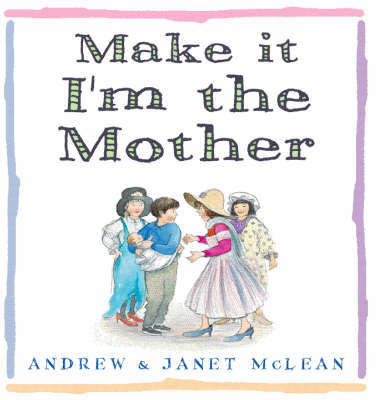 Make it I'm the Mother by Janet McLean image