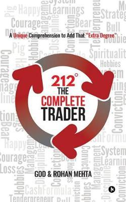 212 Degrees the Complete Trader by God