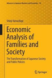 Economic Analysis of Families and Society by Shinji Yamashige