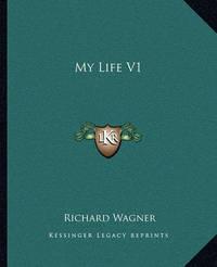 My Life V1 by Richard Wagner