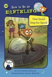 One Small Step for Spork (Book 12) by Lori Haskins Houran