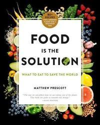 Food Is the Solution by Matthew Prescott