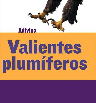 Valientes Plumíferos (Feathered and Fierce) by Kelly Calhoun
