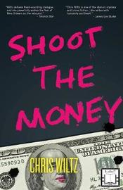 Shoot the Money by Chris Wiltz image