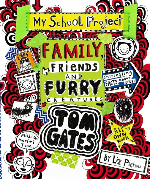 Tom Gates #12: Family, Friends and Furry Creatures by Liz Pichon