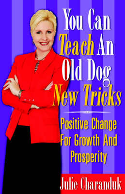 You Can Teach an Old Dog New Tricks by Julie Charanduk image