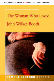 The Woman Who Loved John Wilkes Booth by Pamela Redford Russell image