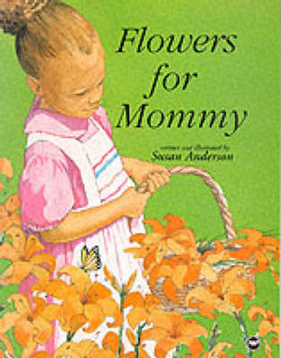 Flowers For Mommy by Susan Anderson image