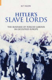Hitler's Slave Lords by Michael Thad Allen image