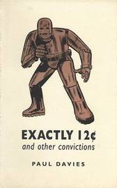 Exactly 12 Cents and Other Convictions by Paul Davies