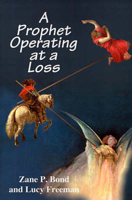 A Prophet Operating at a Loss by Zane P Bond
