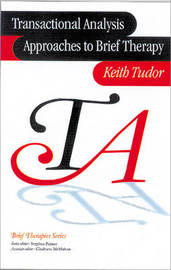 Transactional Analysis Approaches to Brief Therapy by Keith Tudor image