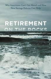Retirement on the Rocks by Christian E. Weller
