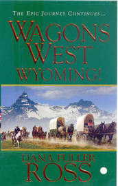 Wagons West by Dana Fuller Ross image