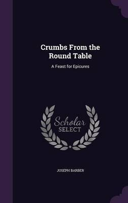 Crumbs from the Round Table by Joseph Barber image