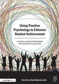 Using Positive Psychology to Enhance Student Achievement by Tina Rae