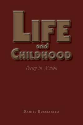 Life and Childhood by Daniel Bucciarelli