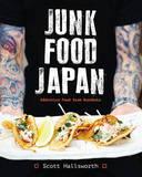 Junk Food Japan by Scott Hallsworth