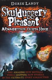 Armageddon Outta Here (World of Skulduggery Pleasant) by Derek Landy