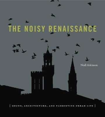 The Noisy Renaissance by Niall Atkinson image