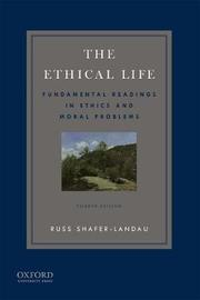 The Ethical Life by Russ Shafer-Landau