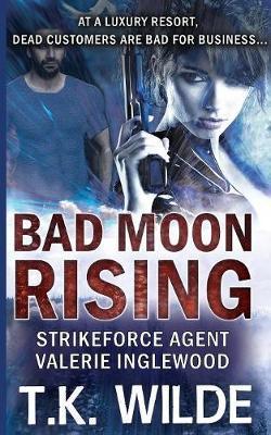 Bad Moon Rising by T K Wilde