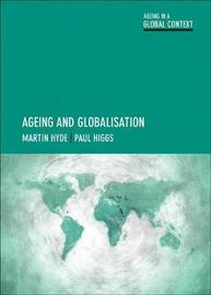 Ageing and Globalisation by Martin Hyde