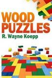 Wood Puzzles by R Wayne Koepp