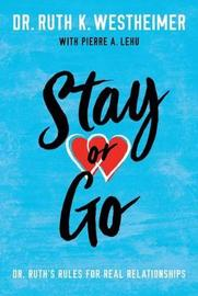 Stay or Go by Ruth K Westheimer