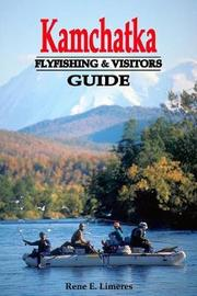 Kamchatka Fly Fishing and Visitors Guide by Rene Limeres