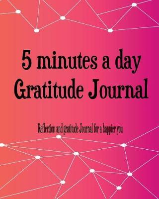 5 Minutes a day Gratitude Journal by Megan Cartrell