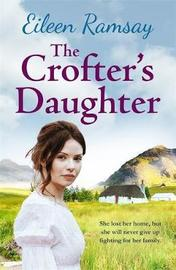 The Crofter's Daughter by Eileen Ramsay