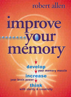 Improve Your Memory by Robert Allen image