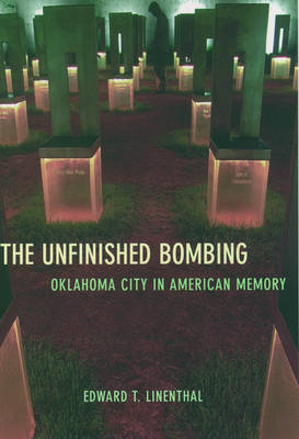 The Unfinished Bombing by Edward Tabor Linenthal image