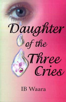 Daughter of the Three Cries by IB Waara image
