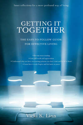 Getting It Together: The Easy-To-Follow Guide for Effective Living by Vicki K Linn image