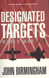 Designated Targets: World War by John Birmingham image