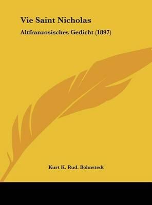 Vie Saint Nicholas: Altfranzosisches Gedicht (1897) by Kurt K Rud Bohnstedt image