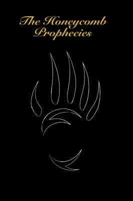 The Honeycomb Prophecies by Kanaan