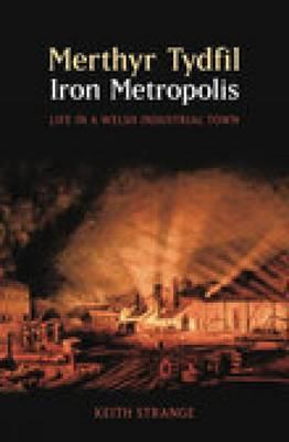 Merthyr Tydfil, Iron Metropolis by Keith Strange image