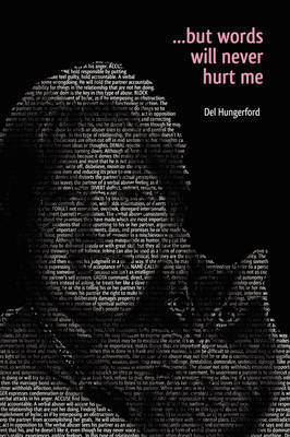..But Words Will Never Hurt Me by Del Hungerford