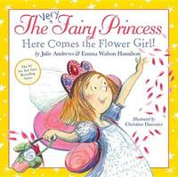 The Very Fairy Princess: Here Comes the Flower Girl! by Julie Andrews